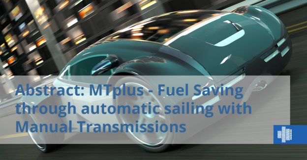 Abstract: MTplus - Fuel Saving through automatic sailing with Manual Transmissions