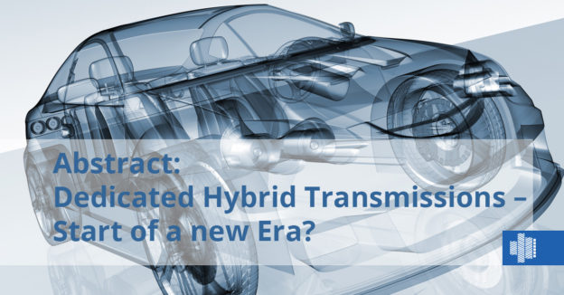 Abstract: Dedicated Hybrid Transmissions – Start of a new Era?